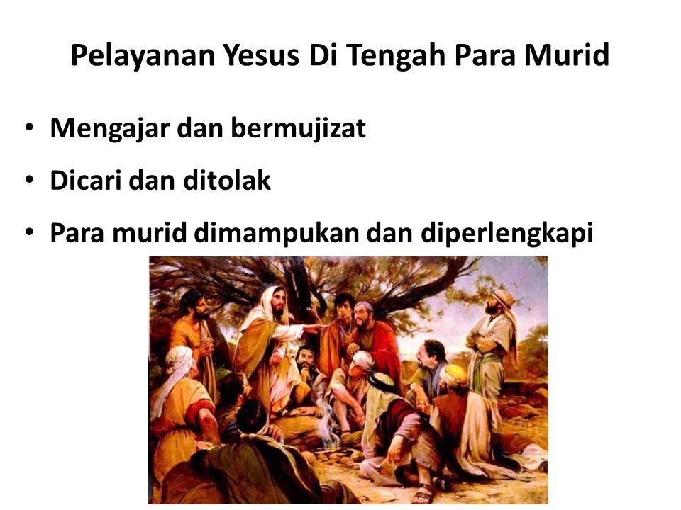 Pelayanan Yesus Di Tengah Para Murid