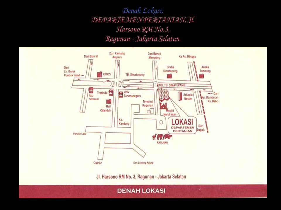 DEPARTEMEN PERTANIAN, Jl. Harsono RM No.3, Ragunan - Jakarta Selatan.