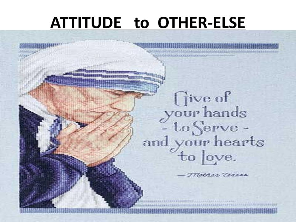 ATTITUDE to OTHER-ELSE