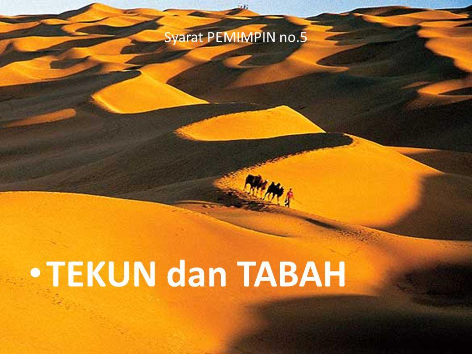 Syarat PEMIMPIN no.5 TEKUN dan TABAH