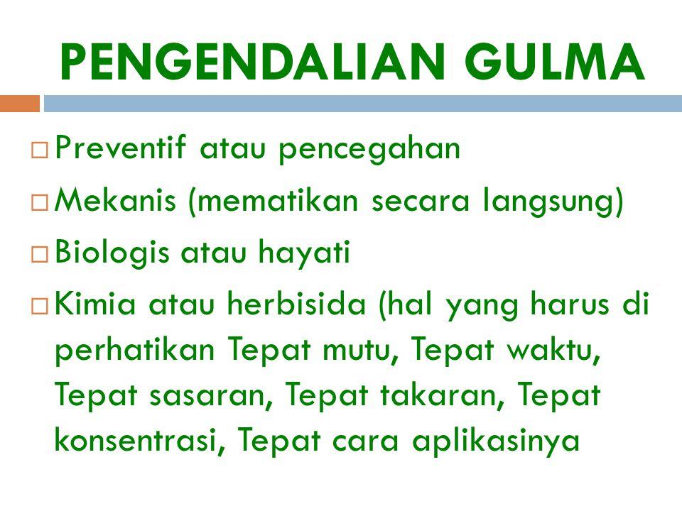 PENGENDALIAN GULMA Preventif atau pencegahan