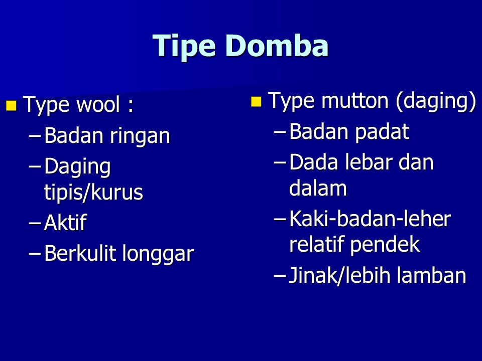 Tipe Domba Type mutton (daging) Type wool : Badan padat Badan ringan