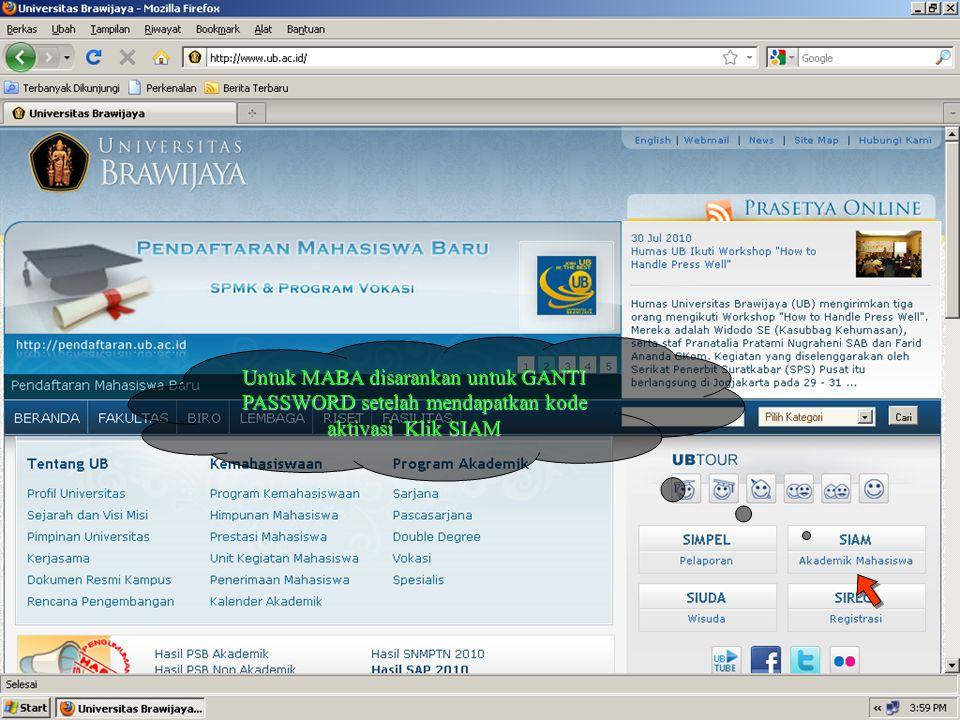 Untuk MABA disarankan untuk GANTI PASSWORD setelah mendapatkan kode aktivasi Klik SIAM