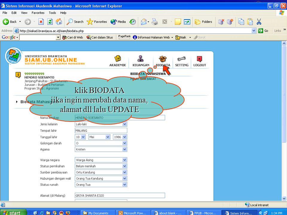 klik BIODATA jika ingin merubah data nama, alamat dll lalu UPDATE