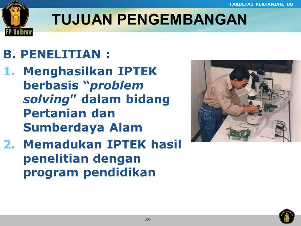 TUJUAN PENGEMBANGAN B. PENELITIAN :