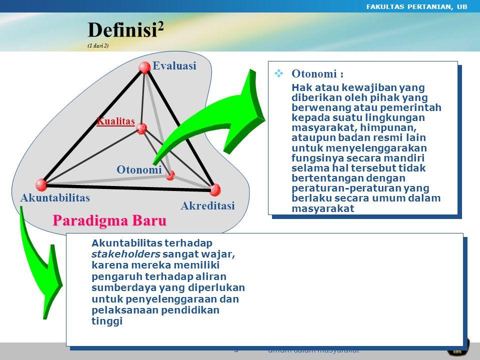 Definisi2 (1 dari 2) Paradigma Baru Evaluasi Otonomi : Otonomi