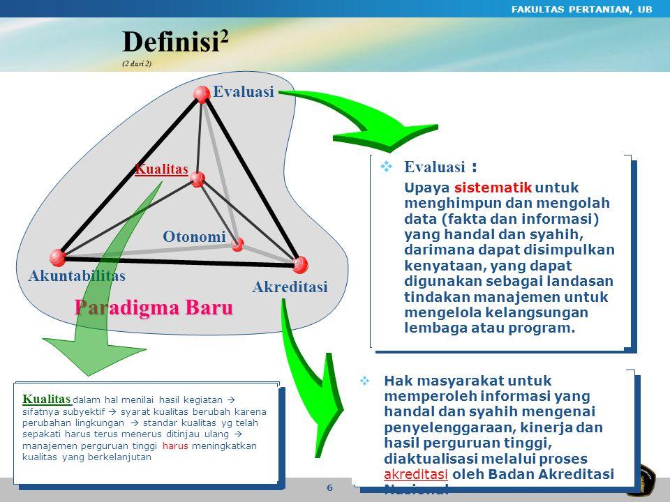 Definisi2 (2 dari 2) Paradigma Baru Evaluasi Evaluasi : Otonomi