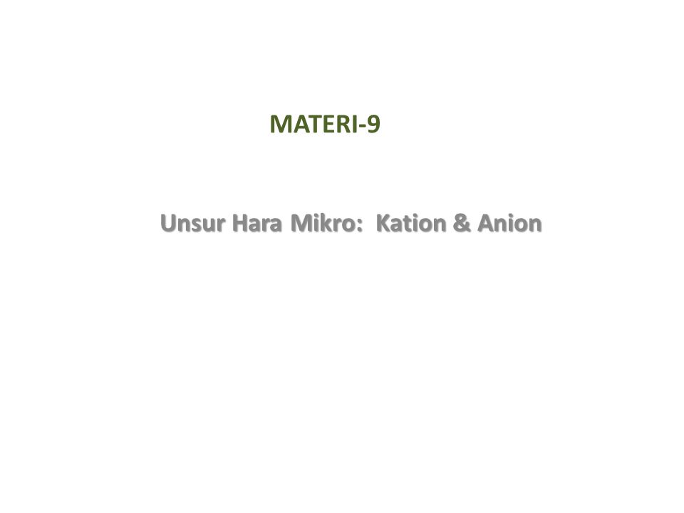 Unsur Hara Mikro: Kation & Anion