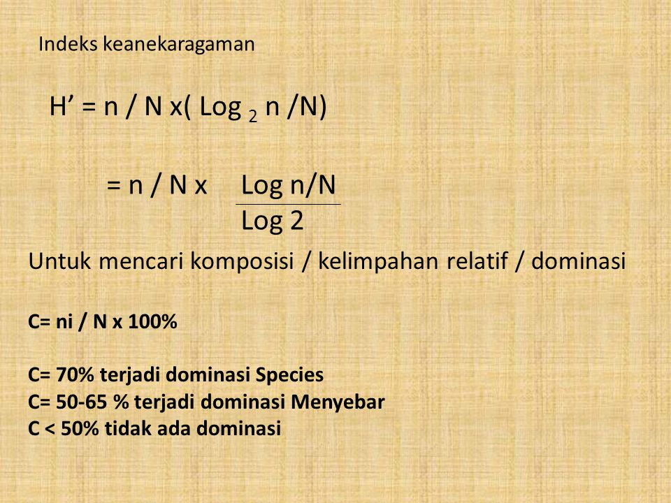 H' = n / N x( Log 2 n /N) = n / N x Log n/N Log 2