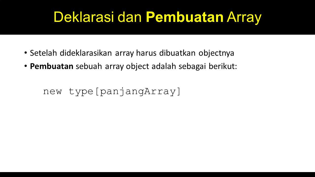 Deklarasi dan Pembuatan Array