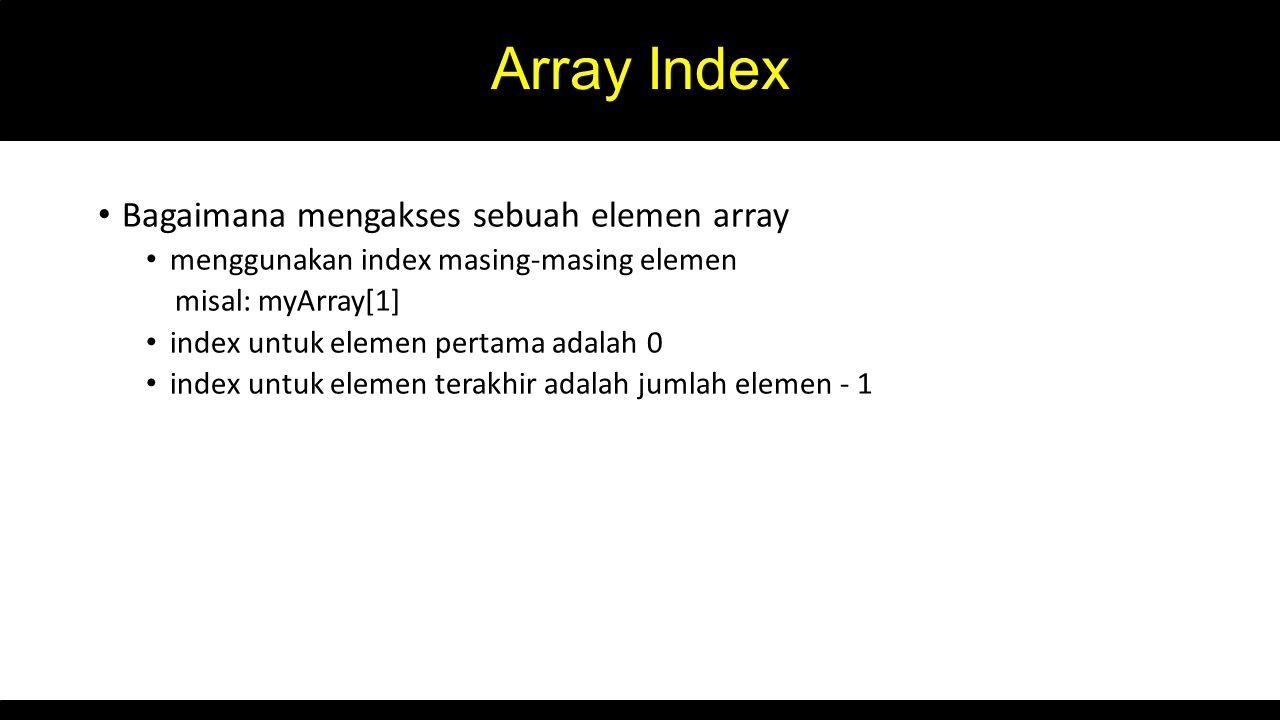 Array Index Bagaimana mengakses sebuah elemen array