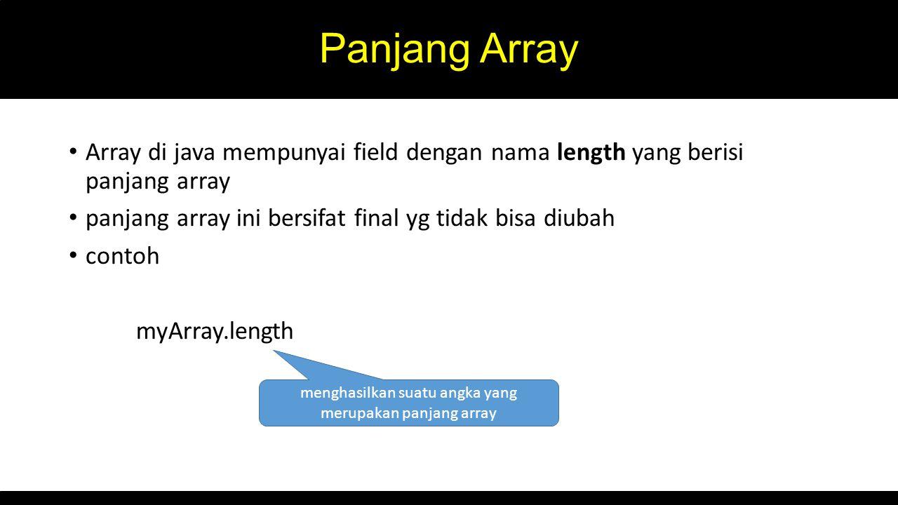menghasilkan suatu angka yang merupakan panjang array