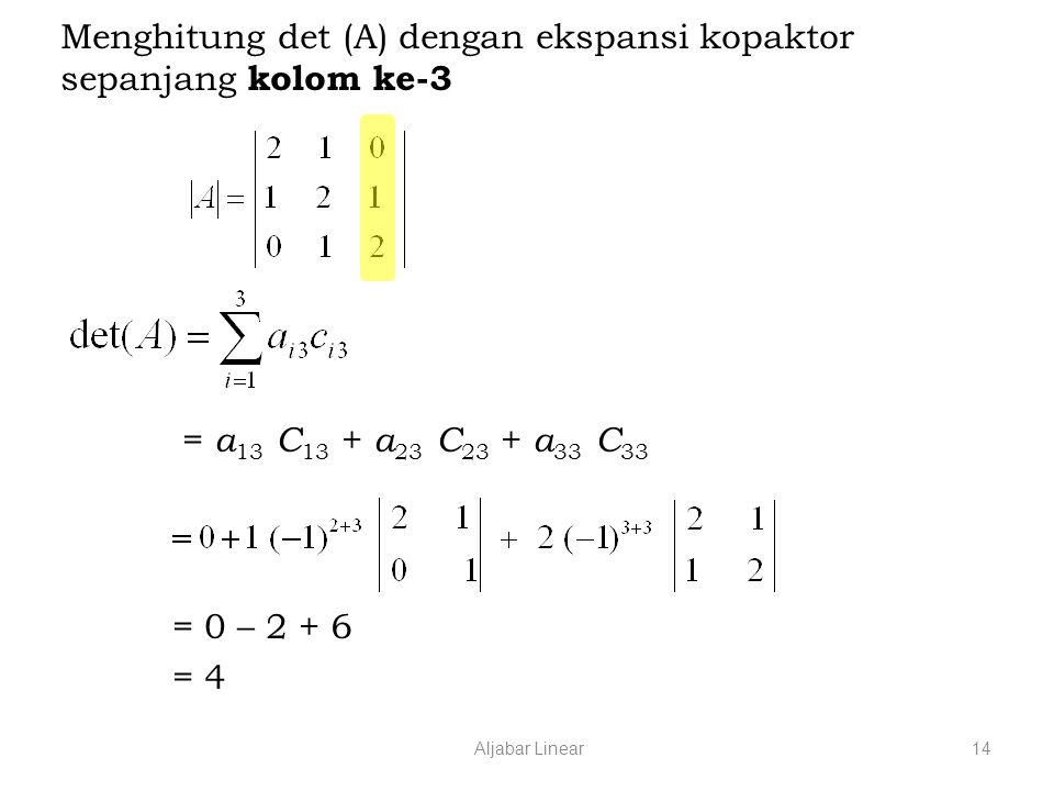 Menghitung det (A) dengan ekspansi kopaktor sepanjang kolom ke-3