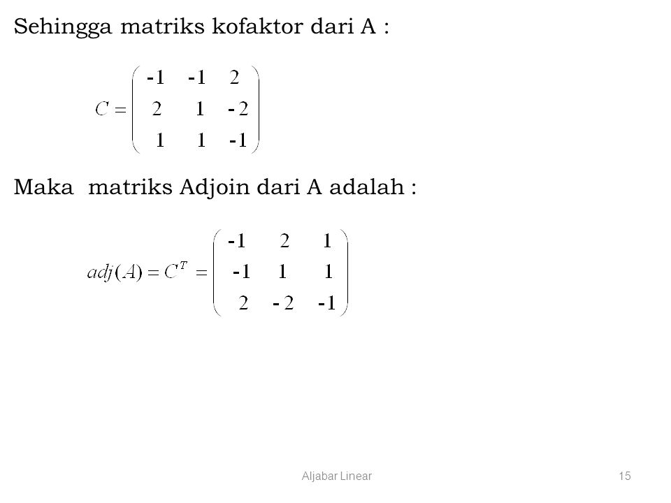 Sehingga matriks kofaktor dari A :