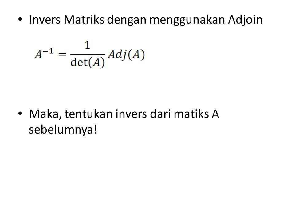 Invers Matriks dengan menggunakan Adjoin