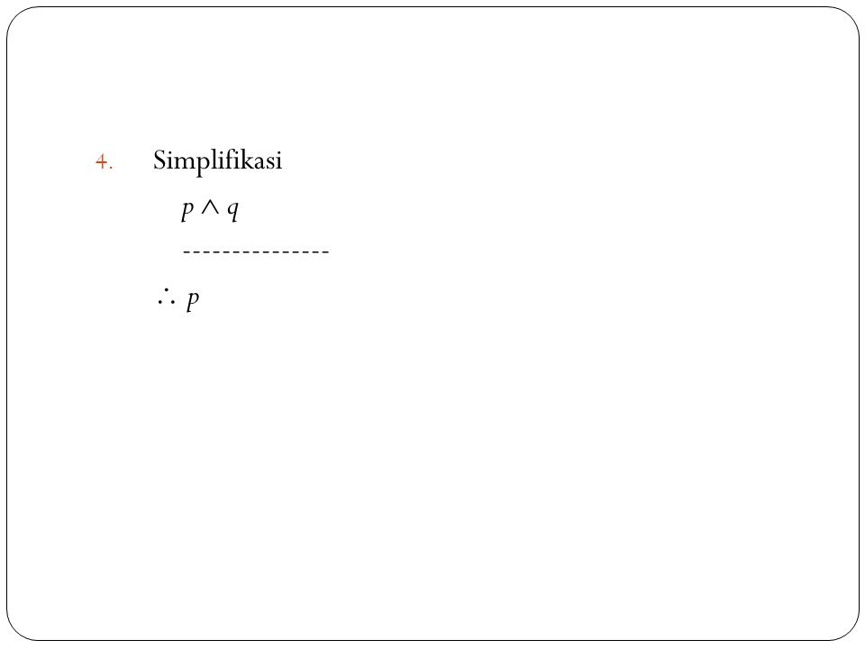 Simplifikasi p  q ---------------  p