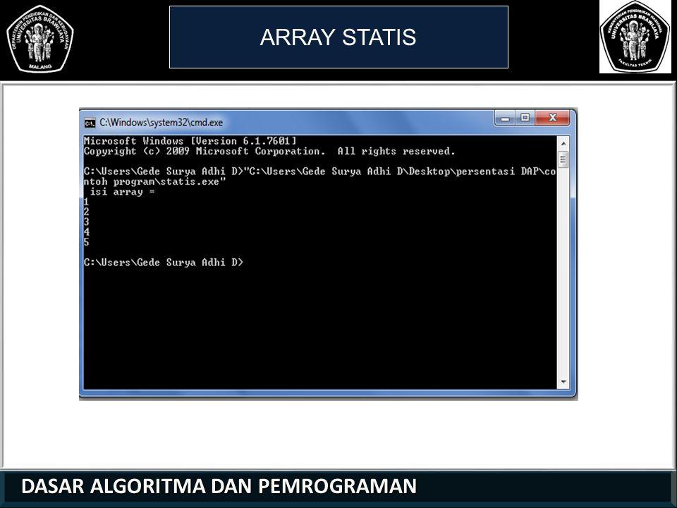 ARRAY STATIS 1 1 2 DASAR ALGORITMA DAN PEMROGRAMAN 26