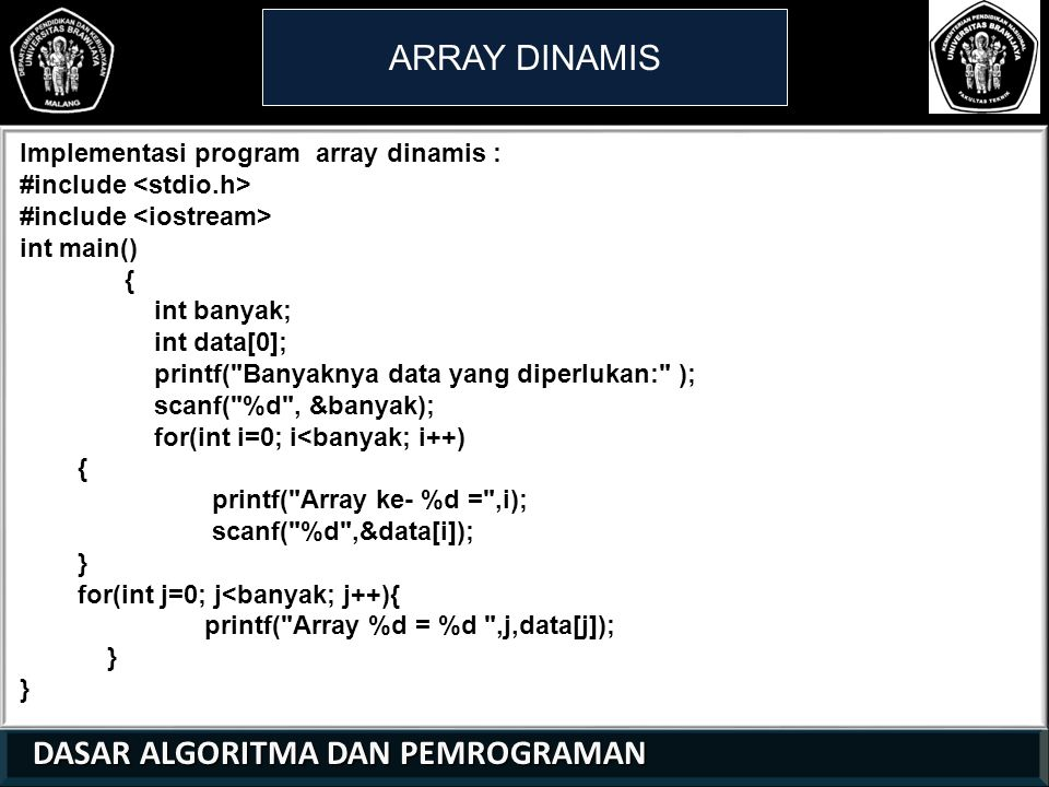 ARRAY DINAMIS Implementasi program array dinamis :