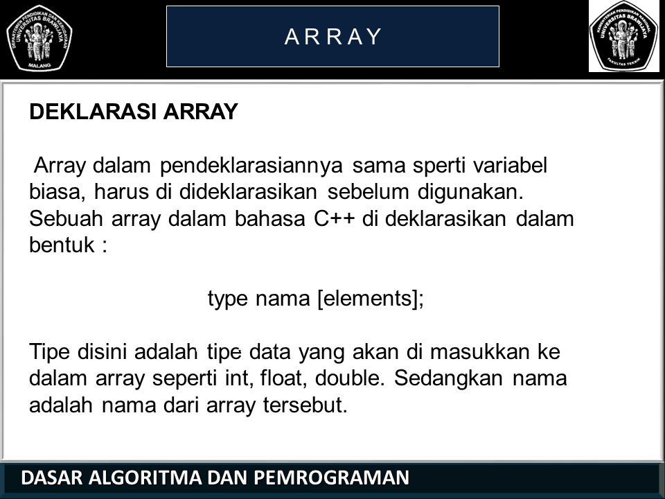 A R R A Y DEKLARASI ARRAY.