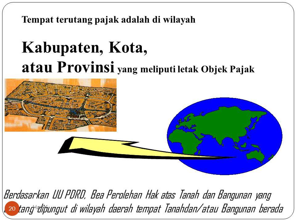 atau Provinsi yang meliputi letak Objek Pajak