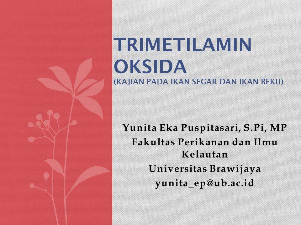 Trimetilamin Oksida (Kajian pada ikan segar dan ikan beku)