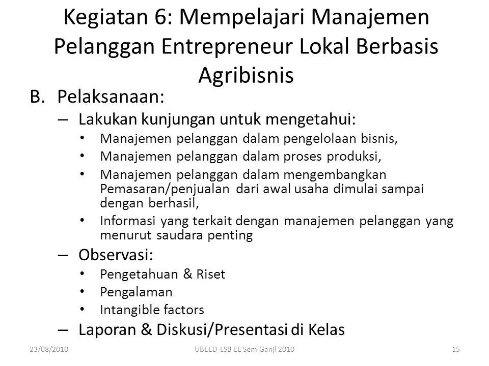 Kegiatan 6: Mempelajari Manajemen Pelanggan Entrepreneur Lokal Berbasis Agribisnis