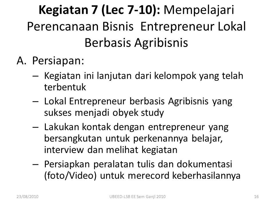 Kegiatan 7 (Lec 7-10): Mempelajari Perencanaan Bisnis Entrepreneur Lokal Berbasis Agribisnis
