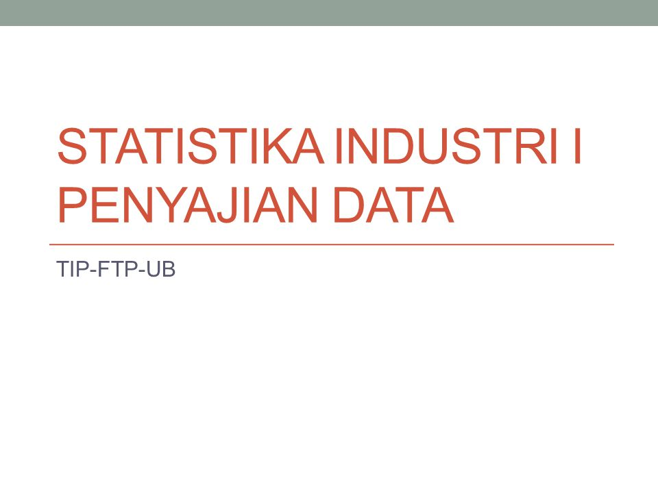 Statistika industri I penyajian data