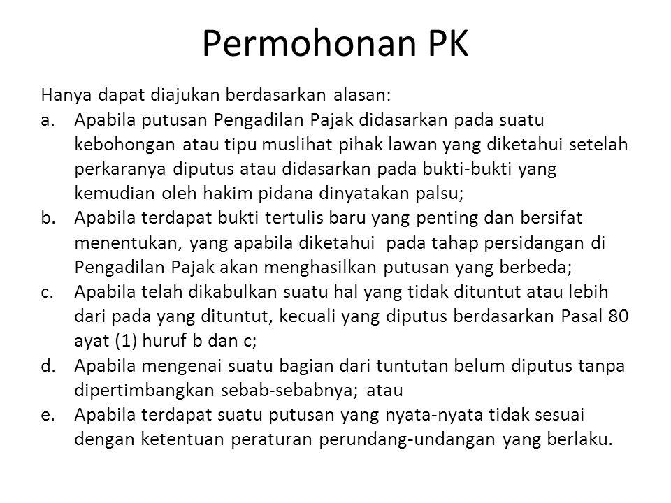 Permohonan PK Hanya dapat diajukan berdasarkan alasan: