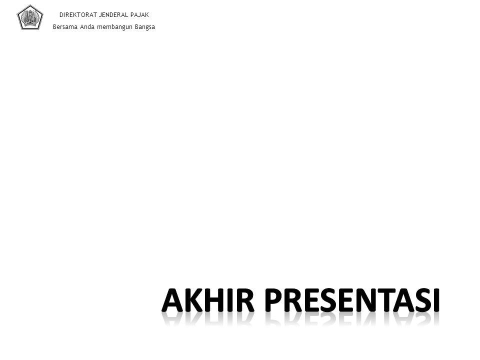 Akhir presentasi DIREKTORAT JENDERAL PAJAK