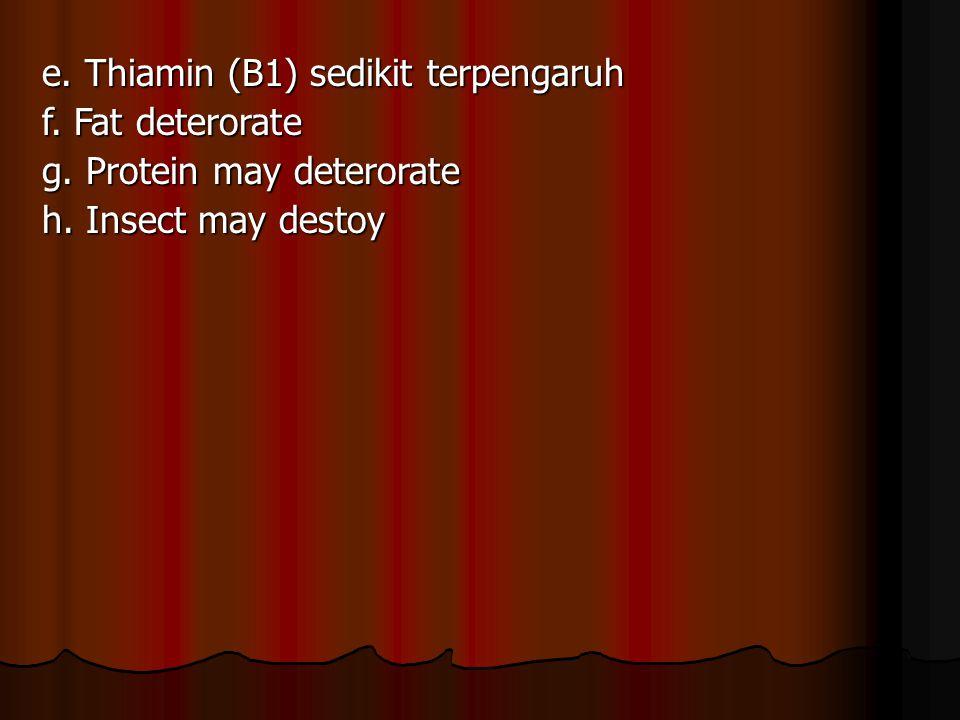 e. Thiamin (B1) sedikit terpengaruh