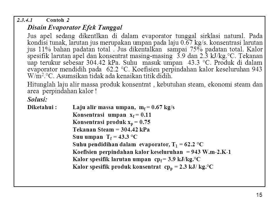 2.3.4.1 Contoh 2 Disain Evaporator Efek Tunggal.