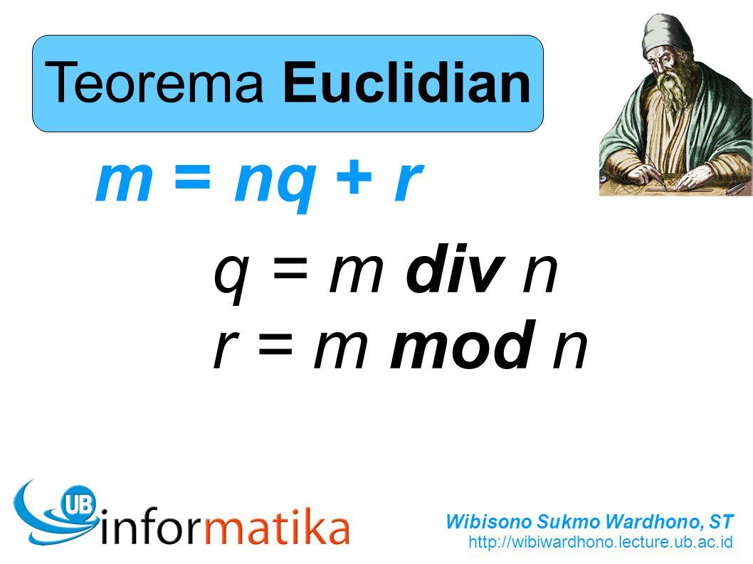 Teorema Euclidian m = nq + r q = m div n r = m mod n