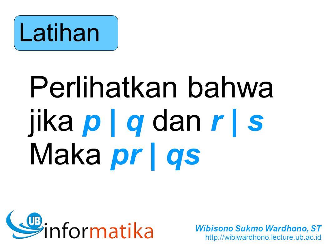 Latihan Perlihatkan bahwa jika p | q dan r | s Maka pr | qs