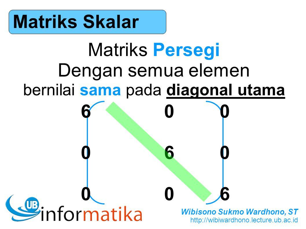 bernilai sama pada diagonal utama