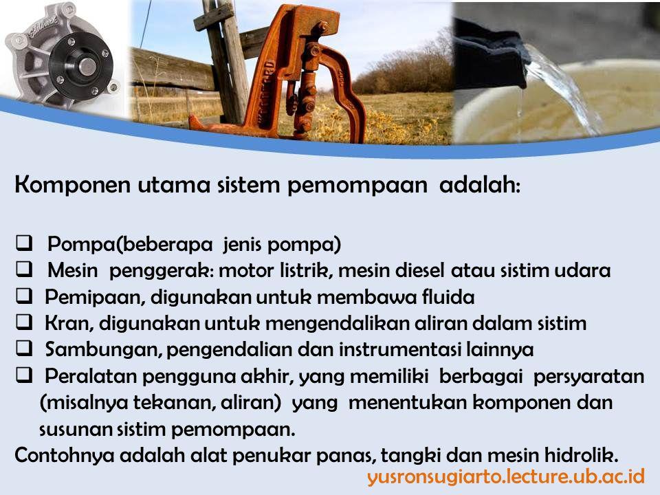 Komponen utama sistem pemompaan adalah:
