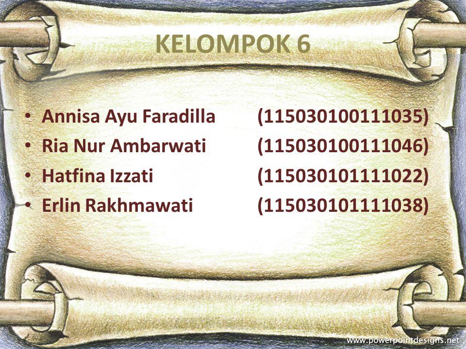 KELOMPOK 6 Annisa Ayu Faradilla (115030100111035)