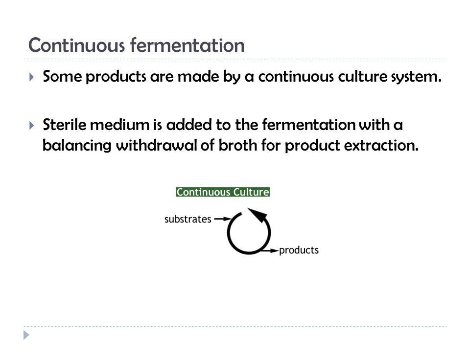 Continuous fermentation