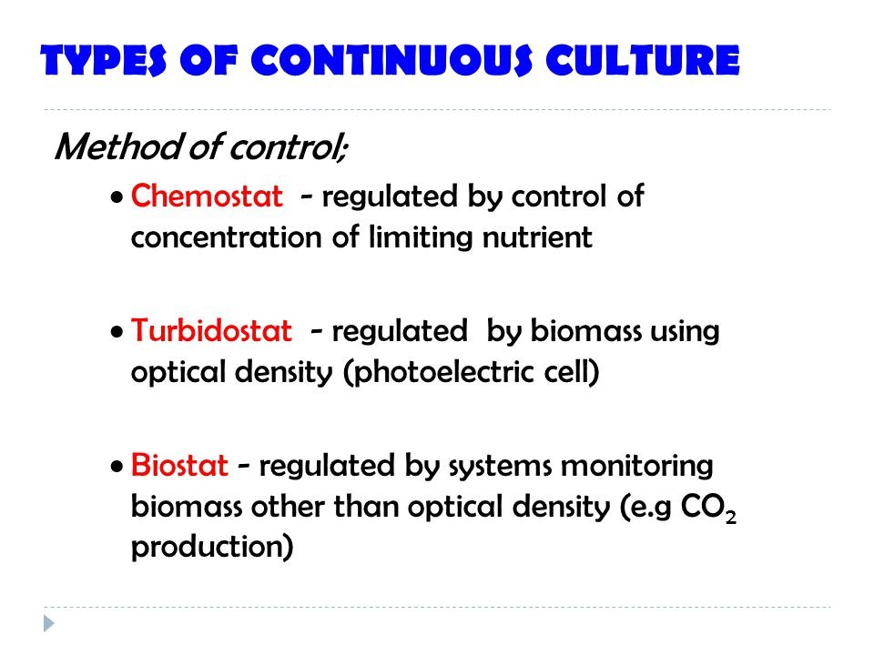 TYPES OF CONTINUOUS CULTURE