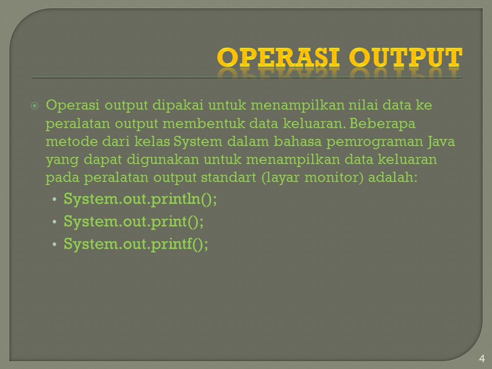 Operasi Output System.out.println(); System.out.print();