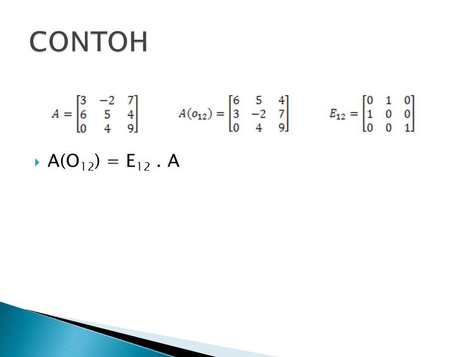 CONTOH A(O12) = E12 . A