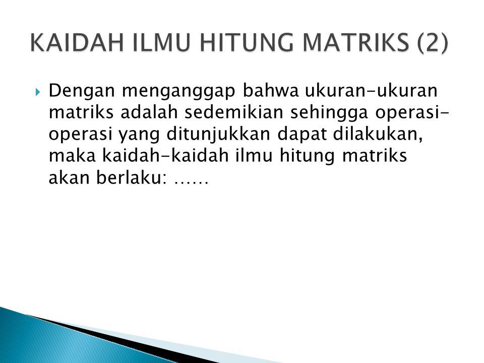 KAIDAH ILMU HITUNG MATRIKS (2)