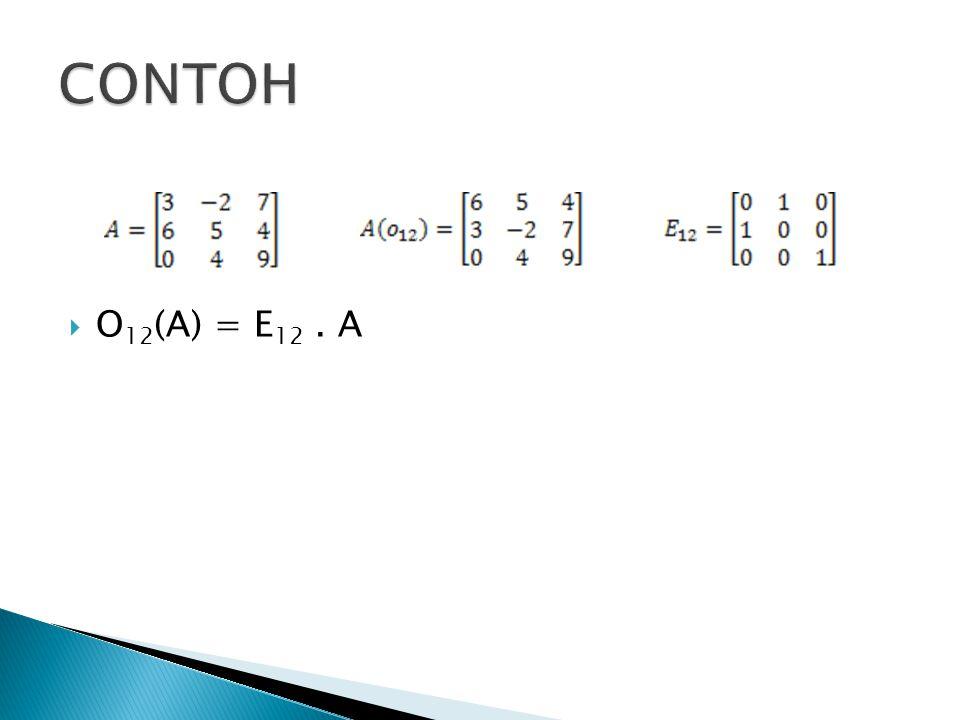 CONTOH O12(A) = E12 . A