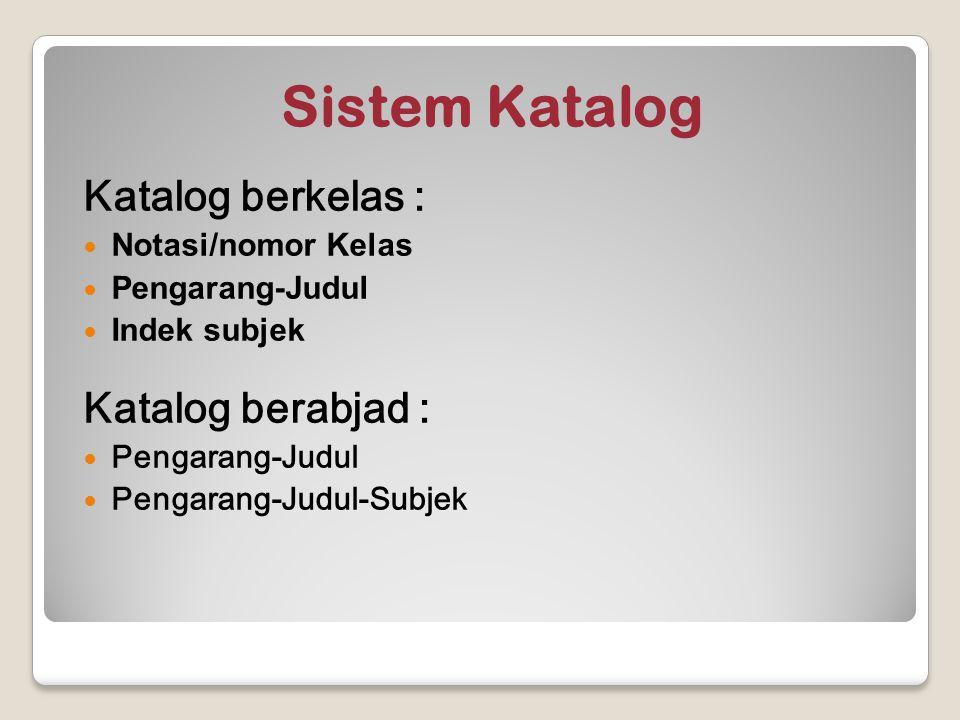 Sistem Katalog Katalog berkelas : Katalog berabjad :