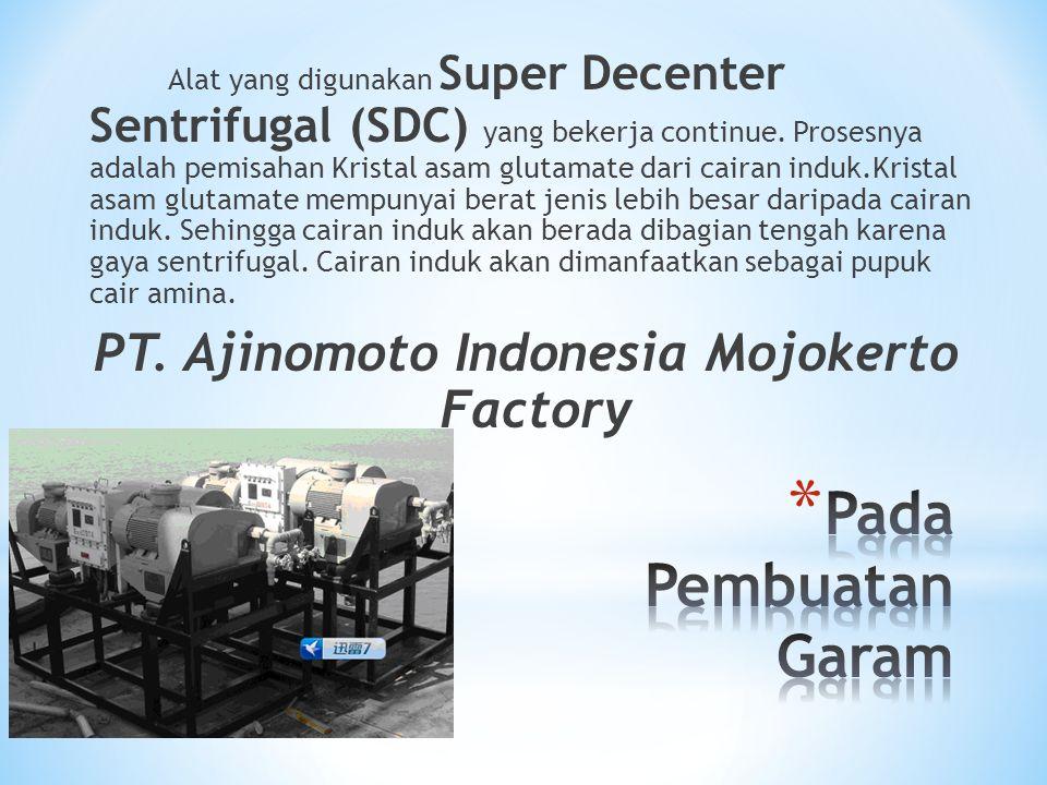 PT. Ajinomoto Indonesia Mojokerto Factory