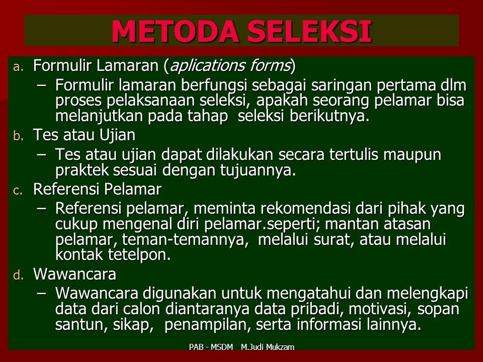 METODA SELEKSI Formulir Lamaran (aplications forms)