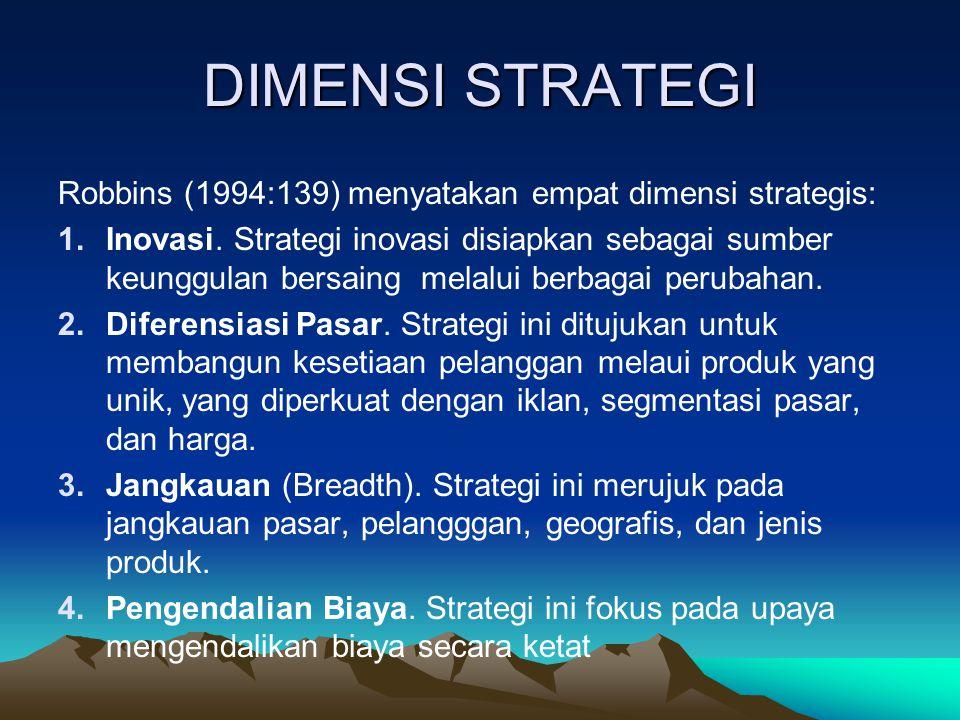 DIMENSI STRATEGI Robbins (1994:139) menyatakan empat dimensi strategis: