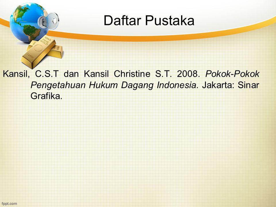 Daftar Pustaka Kansil, C.S.T dan Kansil Christine S.T.