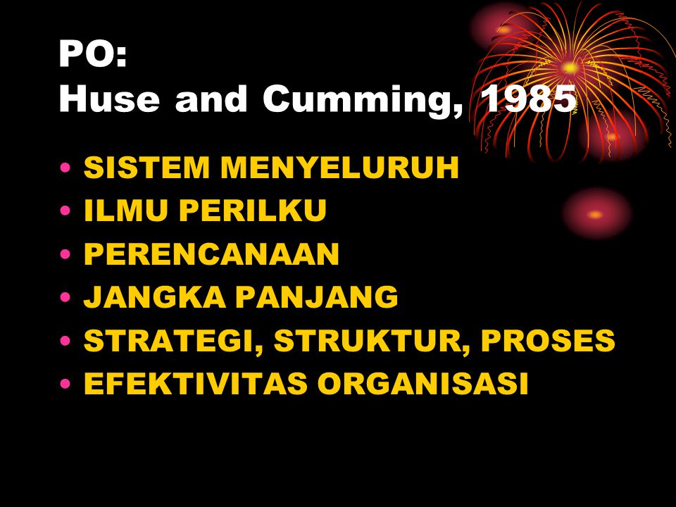 PO: Huse and Cumming, 1985 SISTEM MENYELURUH ILMU PERILKU PERENCANAAN