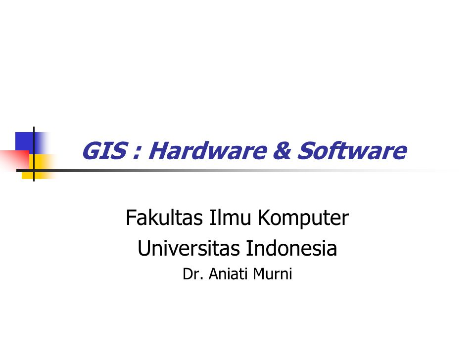 GIS : Hardware & Software